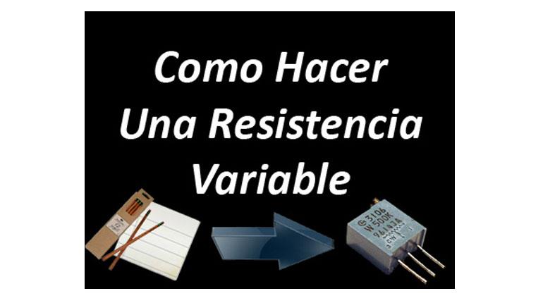 Cómo hacer una resistencia variable