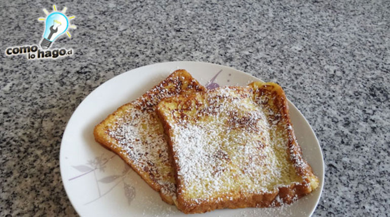Cómo hacer tostadas francesas